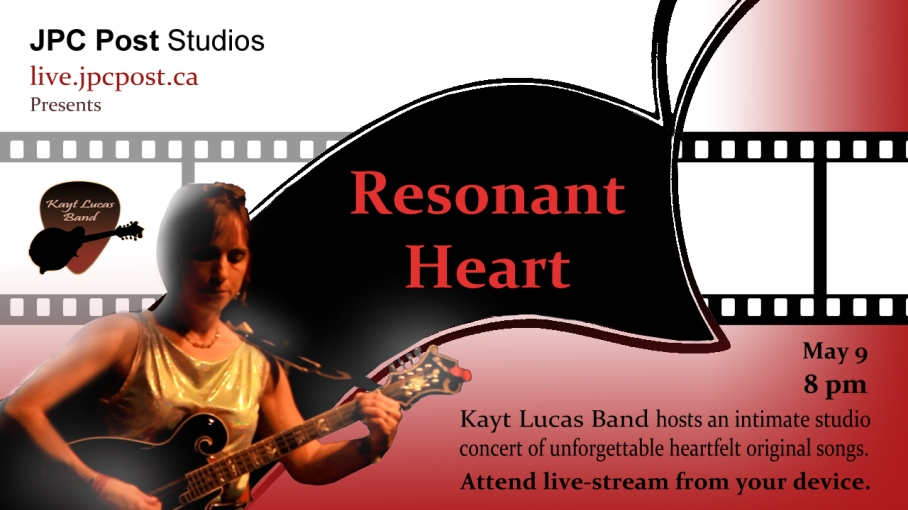 Kayt Lucas Band presents Resonant Heart, an intimate online concert for you to stream via your device. Wherever you are in the world, please join us at 8pm Eastern time.  Guests will include Loren Hicks and Nick Yaksich.  Kayt Lucas, Michael Menegon, Harriet Hume and Joel Merzetti are thrilled to share KLB vibes directly from JPC Post Studios in Toronto. Click on http://live.jpcpost.ca/ to join us, and interact with other online guests.